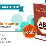 Ebook gratuito: O que é o ABC do Trauma?